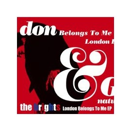 BRIGHTS (the) : London Belongs To Me EP