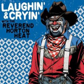 REVEREND HORTON HEAT : CD Laughin' & Cryin' With The Reverend Horton Heat