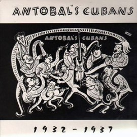 ANTOBAL'S CUBANS : LP 1932-1937