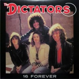 DICTATORS (the) : 16 Forever