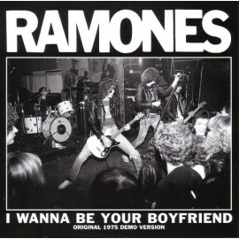 RAMONES (the) : I Wanna Be Your Boyfriend