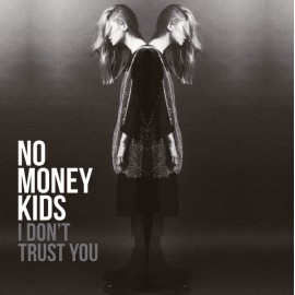 NO MONEY KIDS : LP I Don't Trust You