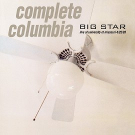 BIG STAR : LPx2 Complete Columbia : Live at University of Missouri 4/25/93