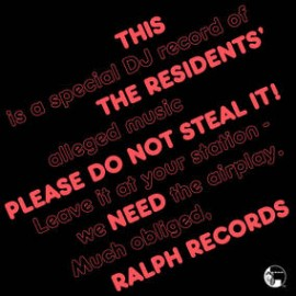 RESIDENTS (the) : LP Please Do Not Steal It
