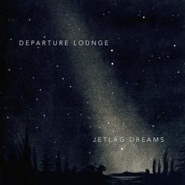 DEPARTURE LOUNGE : LP Jetlag Dreams