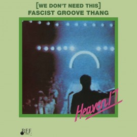 HEAVEN 17 : (We Don't Need This) Fascist Groove Thang