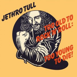 JETHRO TULL : LP Too Old to Rock'n'Roll : Too Young to Die!