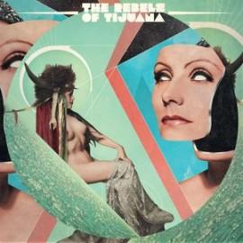 REBELS OF TIJUANA (the) : CD Rebels Of Tijuana (the)