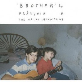FRANCOIS & THE ATLAS MOUNTAINS : Brother EP