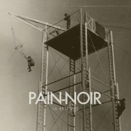 """PAIN NOIR : 10""""LP La Retenue"""