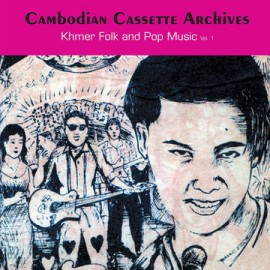 VARIOUS : LPx2 Cambodian Cassette Archives: Khmer Folk and Pop Music Vol. 1