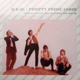 R.E.M. : LP Pretty Persuasion - Live In Orlando Florida, April 30Th, 1989