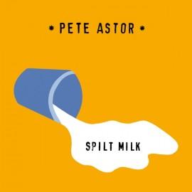 ASTOR Pete : LP Spilt Milk