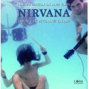 NIRVANA : LP Greatest Hits Live On Air