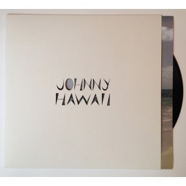 JOHNNY HAWAII : LP New age on a board