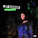JEF BARBARA : Pas Gentille