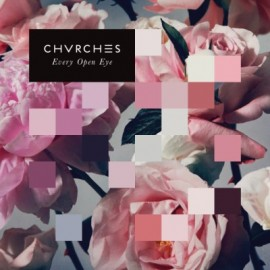 CHVRCHES : LP Every Open Eye