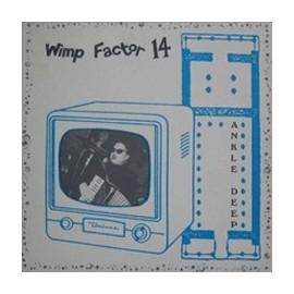 WIMP FACTOR 14 : Ankle Deep LP