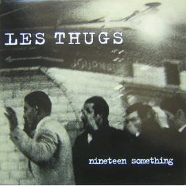THUGS (les) : LP Nineteen Something