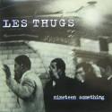 THUGS (les) : LP Nineteen Something