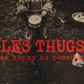 THUGS (les) : LPx2 As Happy As Possible