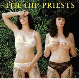 HIP PRIEST (the) : Love Is The Drugs