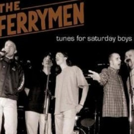 FERRYMEN (the) : CD Tunes For Saturday Boys