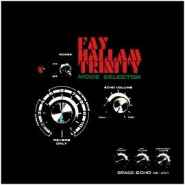 FAY HALLAM TRINITY : Mode Selector