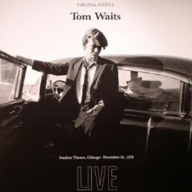 WAITS Tom : LP Virginia Avenue : Live At The Ivanhoe, Chicago - November 21, 1976