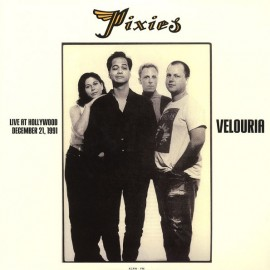 PIXIES : LP Velouria : Live At Hollywood December 21, 1991