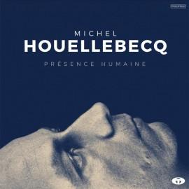 HOUELLEBECQ Michel : LP Présence Humaine