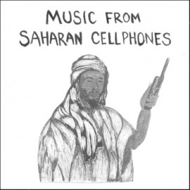 VARIOUS : LP Music from Saharan Cellphones : Volume 1