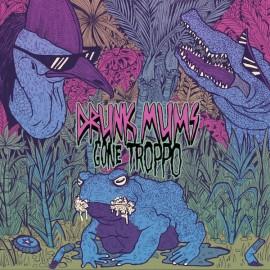 DRUNK MUMS : LP Gone Troppo