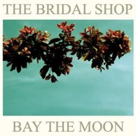 BRIDAL SHOP (the) : Bay The Moon
