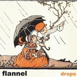 FLANNEL : Drops