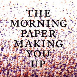 MORNING PAPER (the) : Making You Up