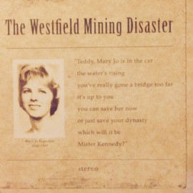 WESTFIELD MINING DISASTER (the) : Not Everybody Gets To Be A Rolling Stone