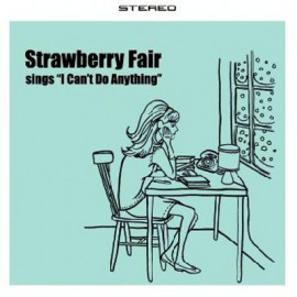 "STRAWBERRY FAIR : Sings ""I Can't Do Anything"""