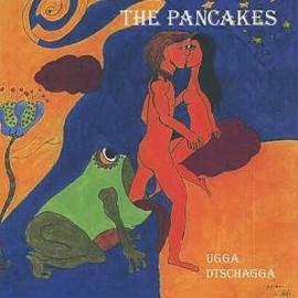 PANCAKES (the) : Ugga Dtschagga