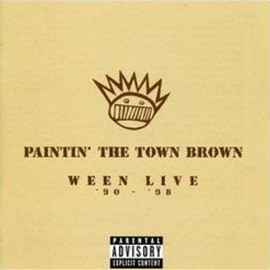 WEEN : CDx2 Paintin' The Town Brown Ween Live '90 - ' 98