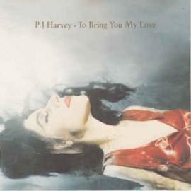 PJ HARVEY : CD To Bring You My Love