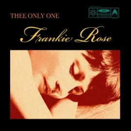 FRANKIE ROSE : Thee Only One