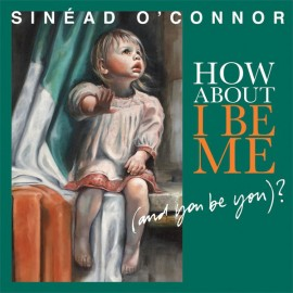 O'CONNOR Sinead  : LP How About I Be Me