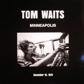 WAITS Tom : LPx2 Minneapolis December 16, 1975