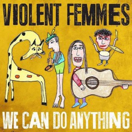 VIOLENT FEMMES : LP We Can Do Anything