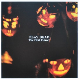 PLAY DEAD : LPx2 The First Flower