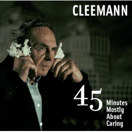 CLEEMANN : CD 45 Minutes Mostly About Caring