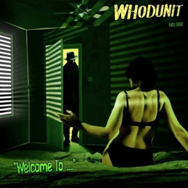 WHODUNIT : LP Welcome To...