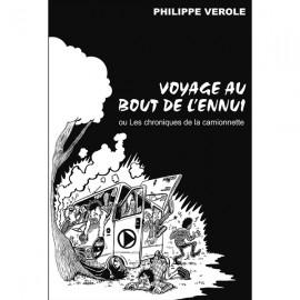 VEROLE Philippe : Voyage Au Bout De L'Ennui