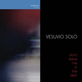 VESUVIO SOLO : LP Don't Leave Me In The Dark
